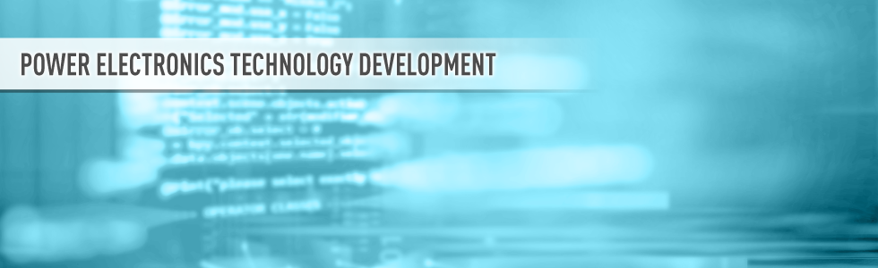 Power Electronics Technology Development